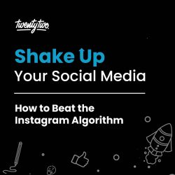 How to Beat the Instagram Algorithm | Shake Up Your Social Media