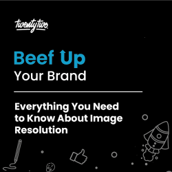 Everything You Need to Know About Image Resolution | Beef Up Your Brand