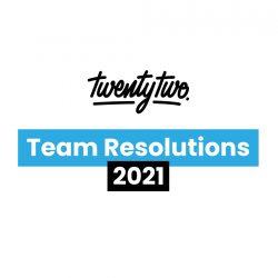 Team Twentytwo's 2021 Resolutions!